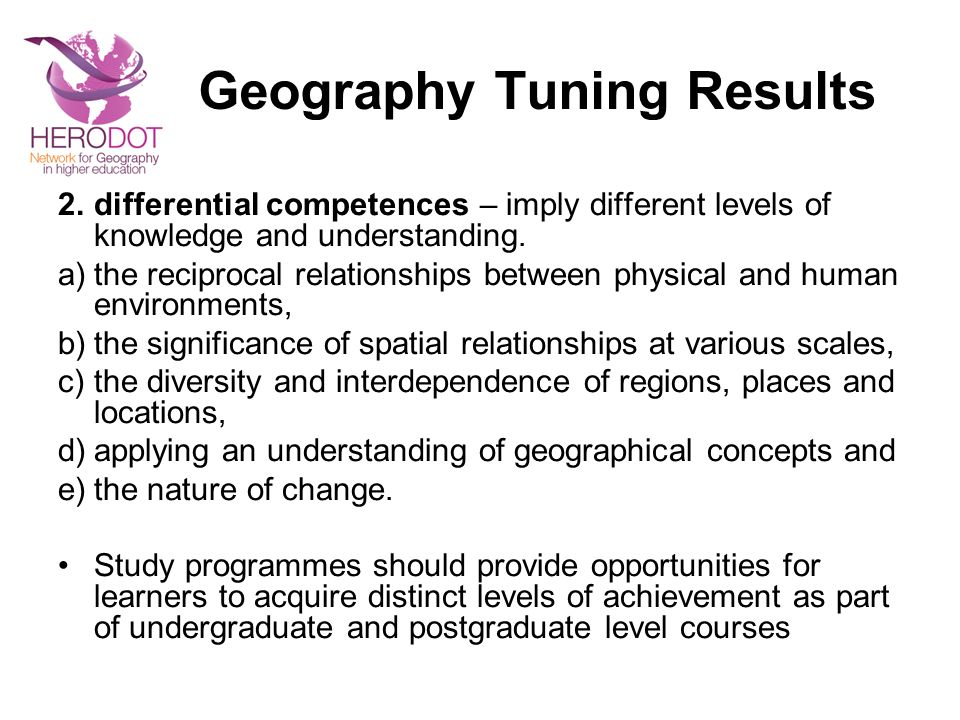 Geography Tuning Results 2.differential competences – imply different levels of knowledge and understanding.