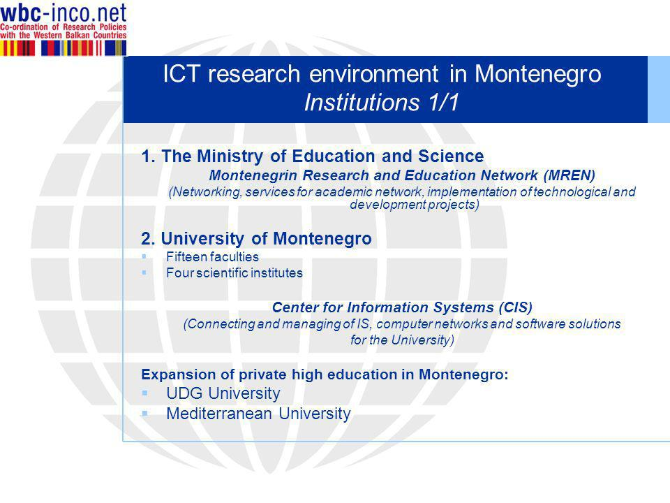 ICT research environment in Montenegro Institutions 1/1 1.