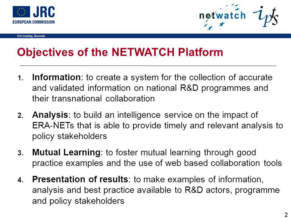 ILN meeting, Brussels 22 Objectives of the NETWATCH Platform 1.