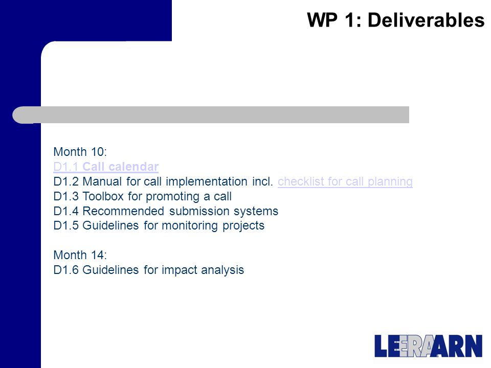 WP 1: Deliverables Month 10: D1.1 Call calendar D1.2 Manual for call implementation incl.