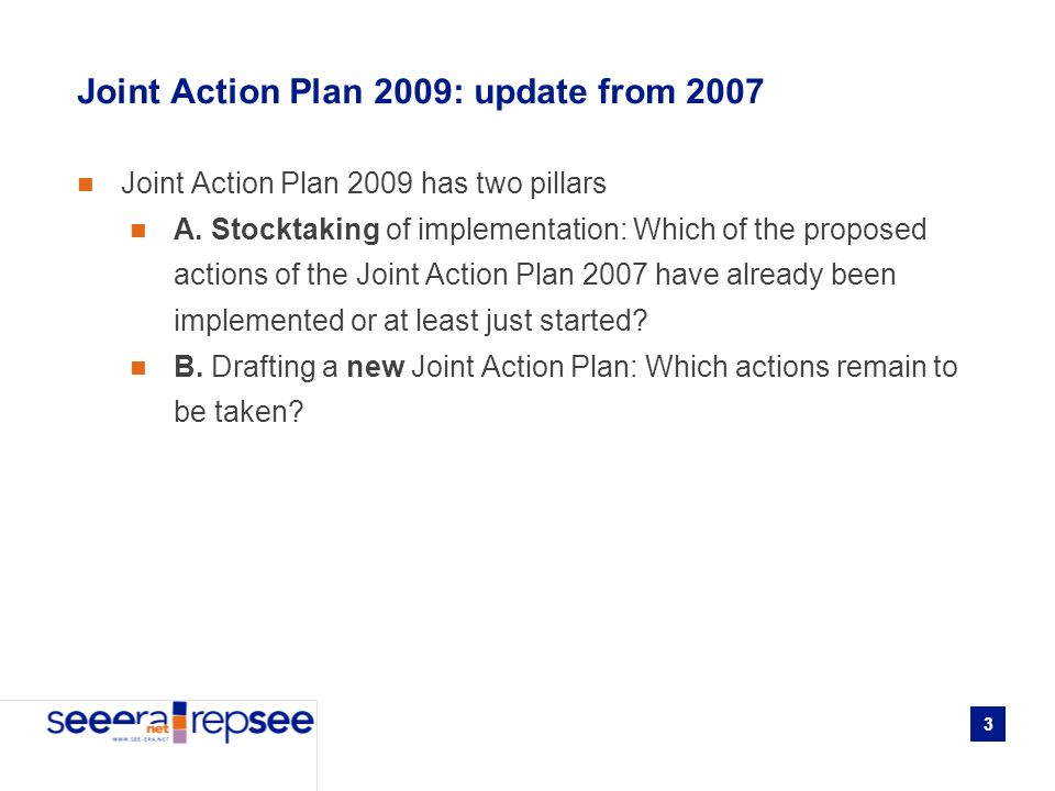 3 Joint Action Plan 2009: update from 2007 Joint Action Plan 2009 has two pillars A.