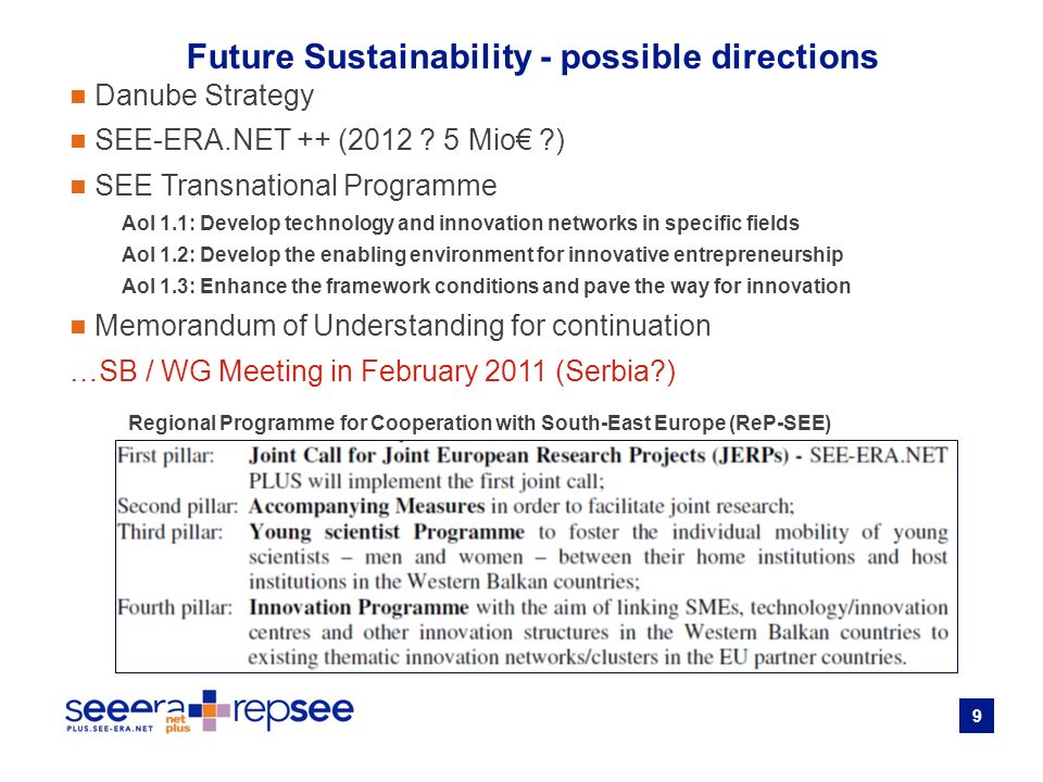9 Future Sustainability - possible directions Danube Strategy SEE-ERA.NET ++ (2012 .