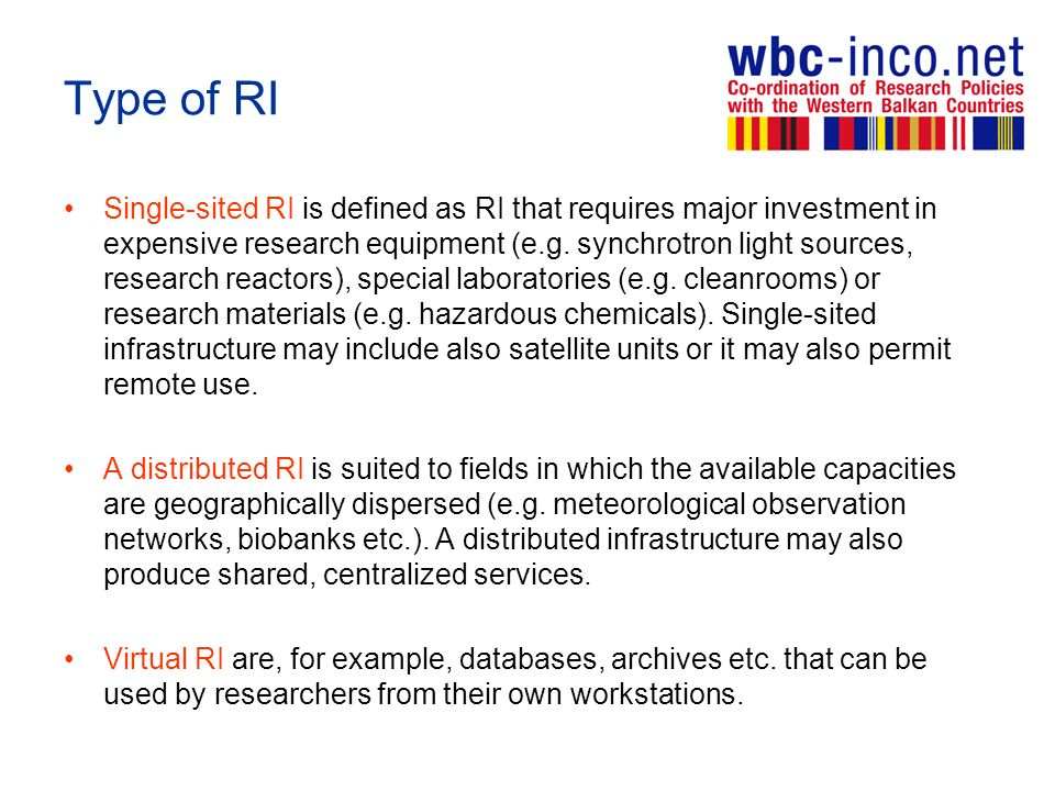 Type of RI Single-sited RI is defined as RI that requires major investment in expensive research equipment (e.g.