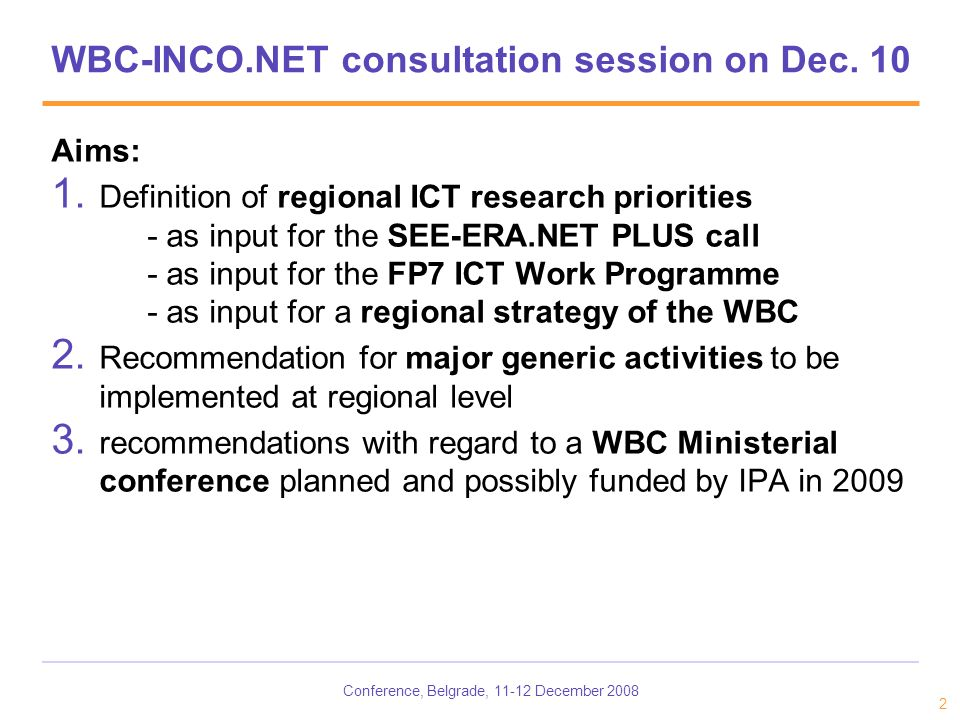 Conference, Belgrade, 11-12 December 2008 2 WBC-INCO.NET consultation session on Dec.