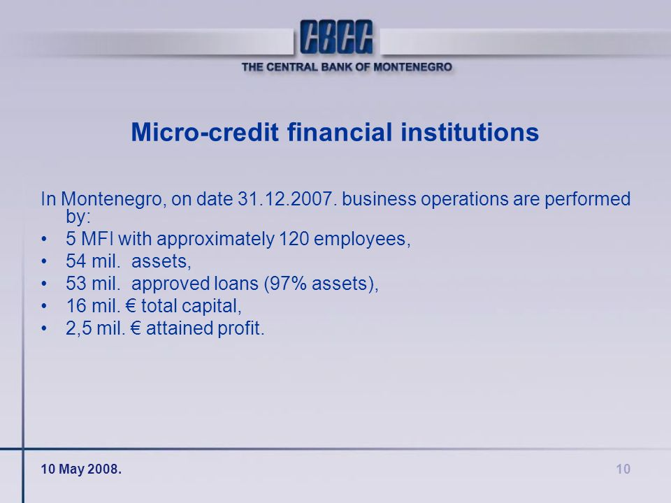 10 Micro-credit financial institutions In Montenegro, on date 31.12.2007.