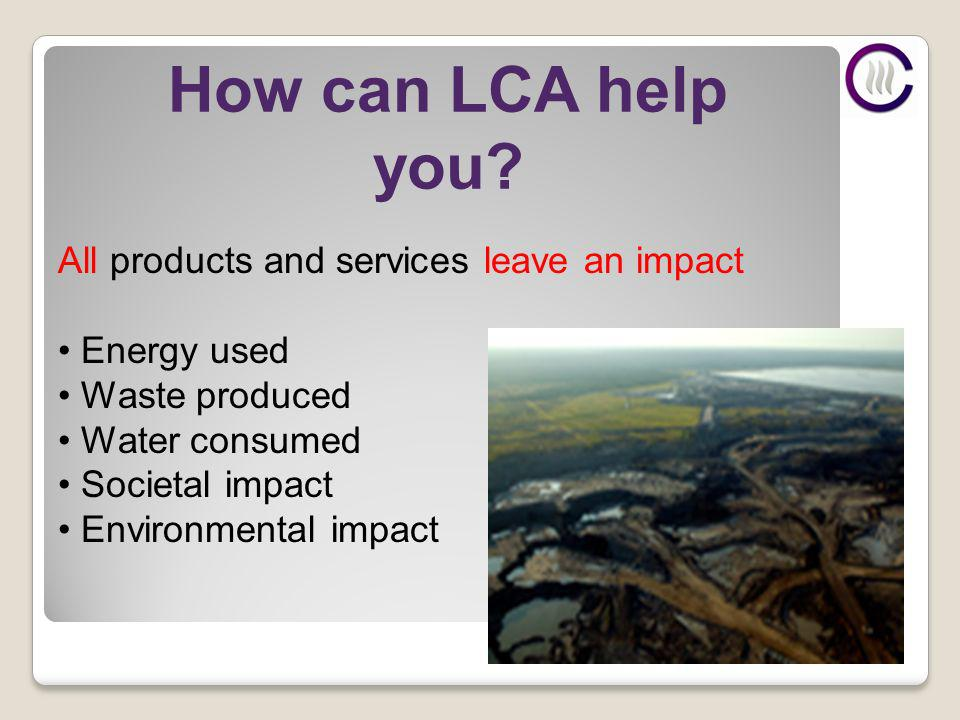 How can LCA help you.