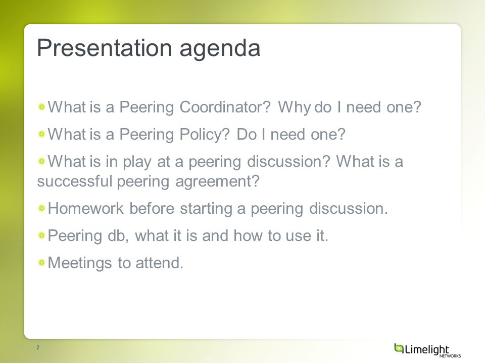 2 Presentation agenda What is a Peering Coordinator.
