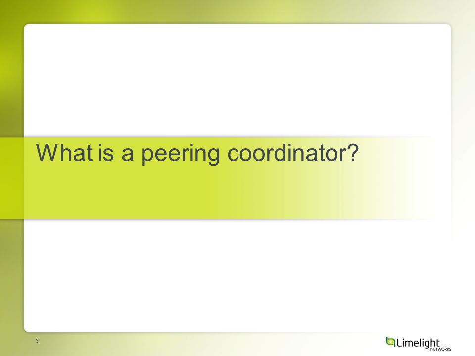 3 What is a peering coordinator