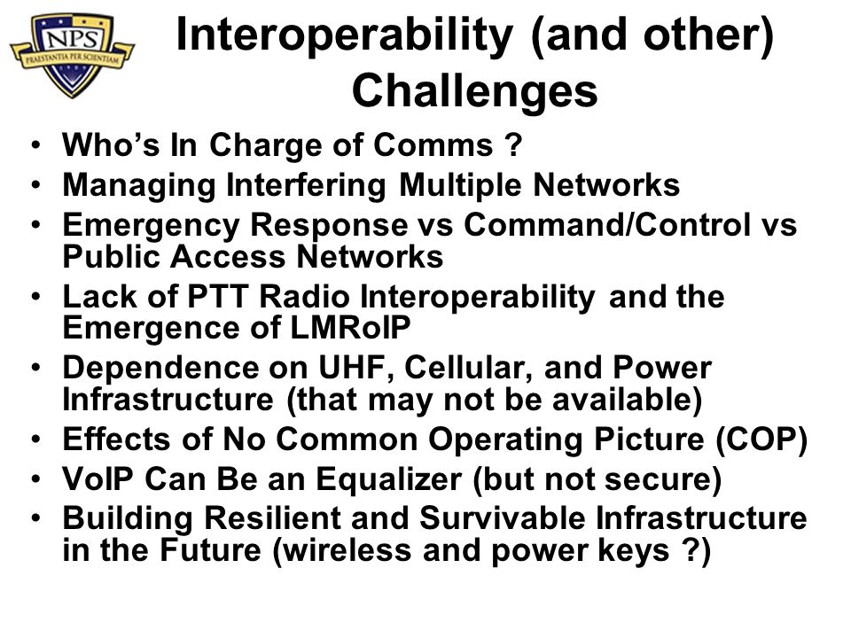 Interoperability (and other) Challenges Whos In Charge of Comms .
