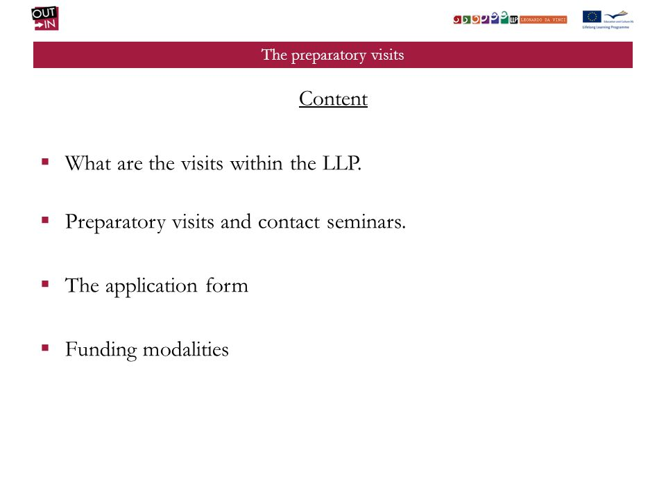 The preparatory visits Content What are the visits within the LLP.