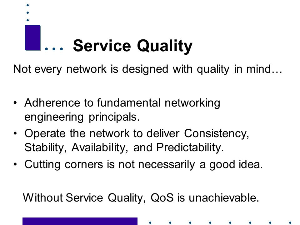 14 Service Quality Not every network is designed with quality in mind… Adherence to fundamental networking engineering principals.