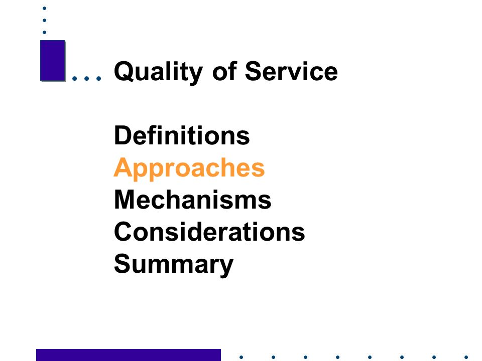15 Quality of Service Definitions Approaches Mechanisms Considerations Summary