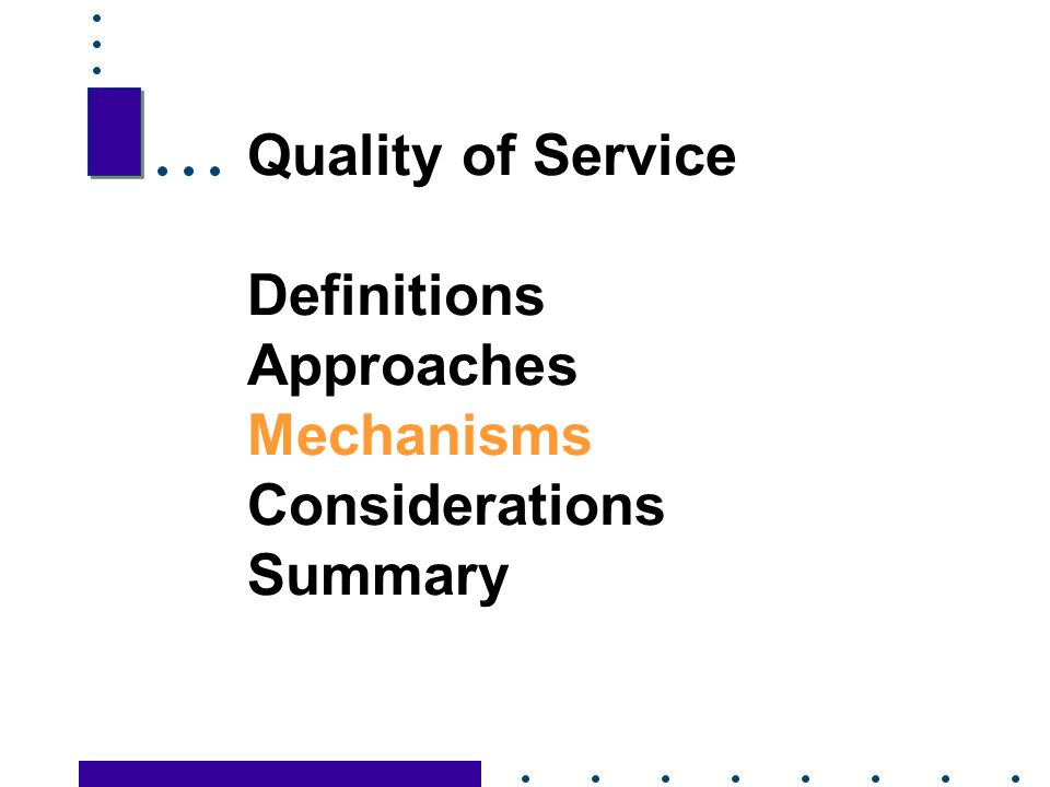 20 Quality of Service Definitions Approaches Mechanisms Considerations Summary