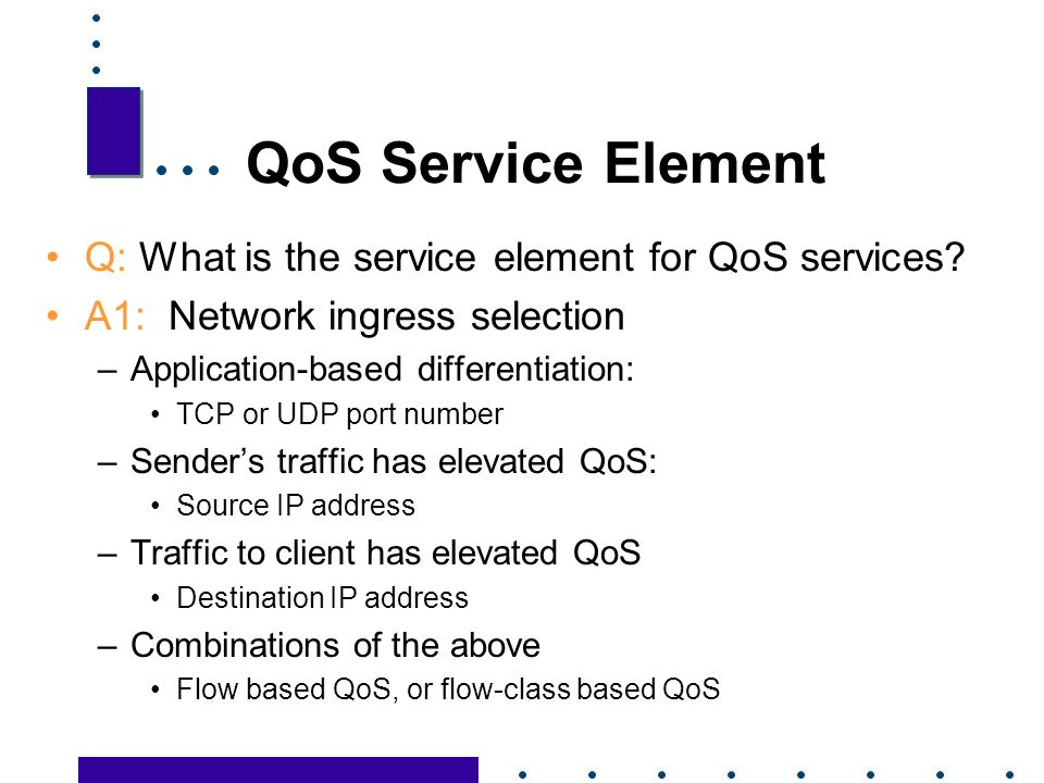 21 QoS Service Element Q: What is the service element for QoS services.