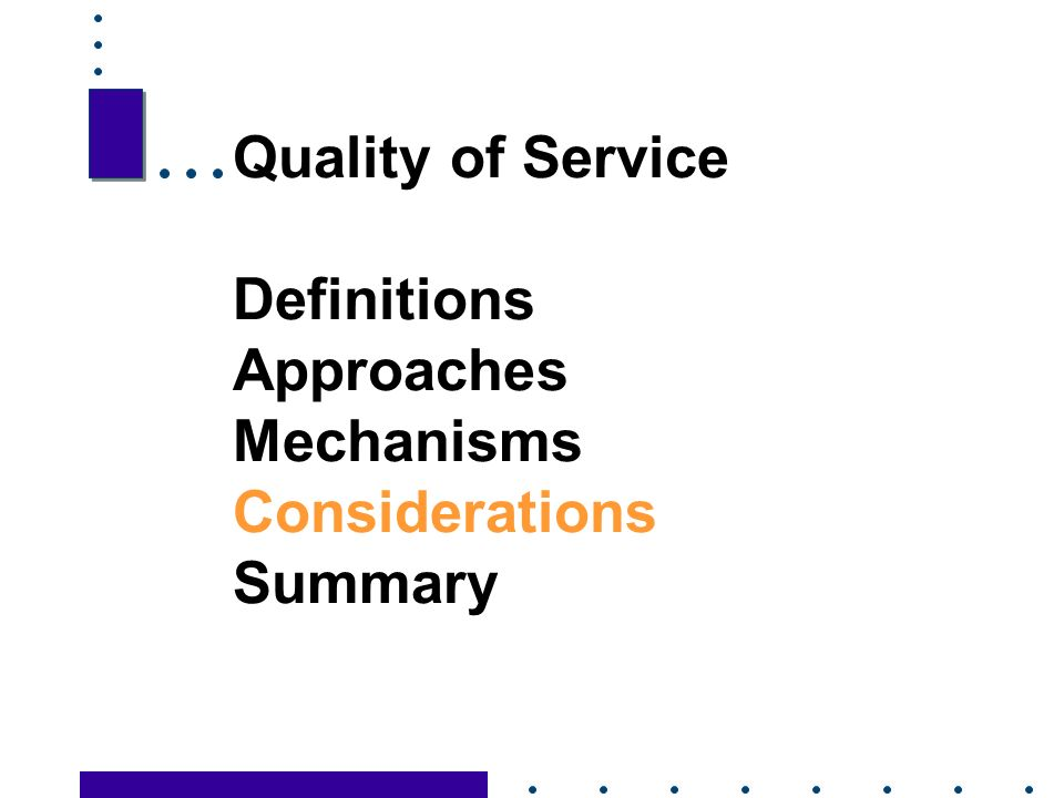 26 Quality of Service Definitions Approaches Mechanisms Considerations Summary