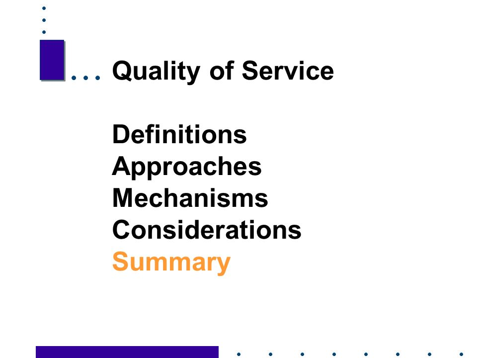 34 Quality of Service Definitions Approaches Mechanisms Considerations Summary