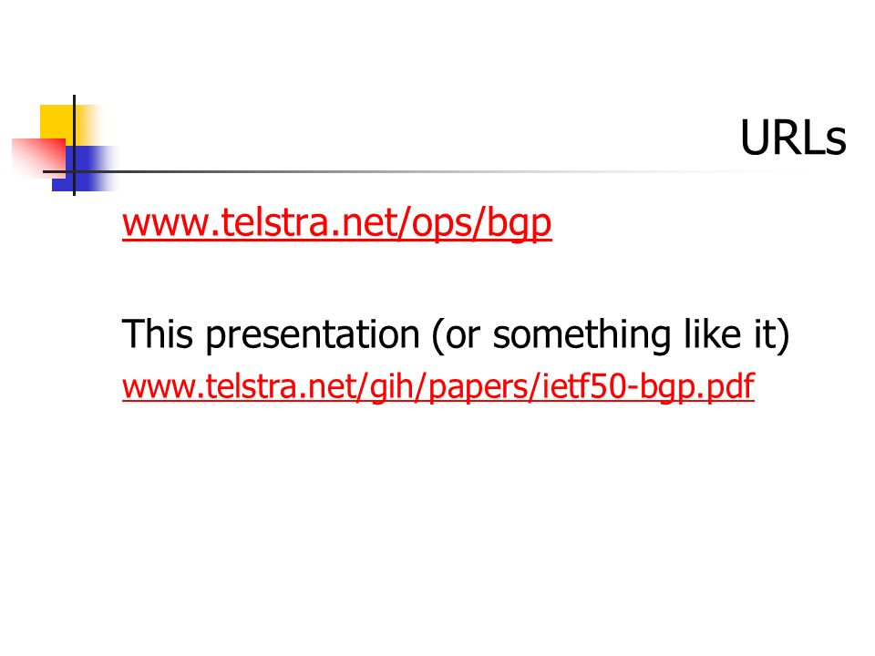 URLs   This presentation (or something like it)