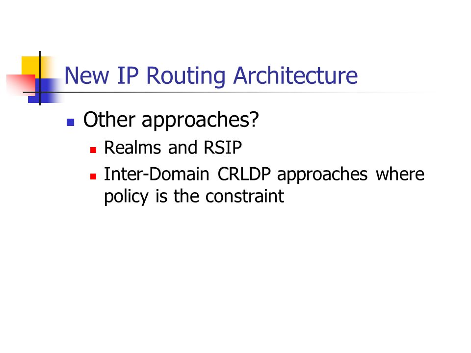 New IP Routing Architecture Other approaches.