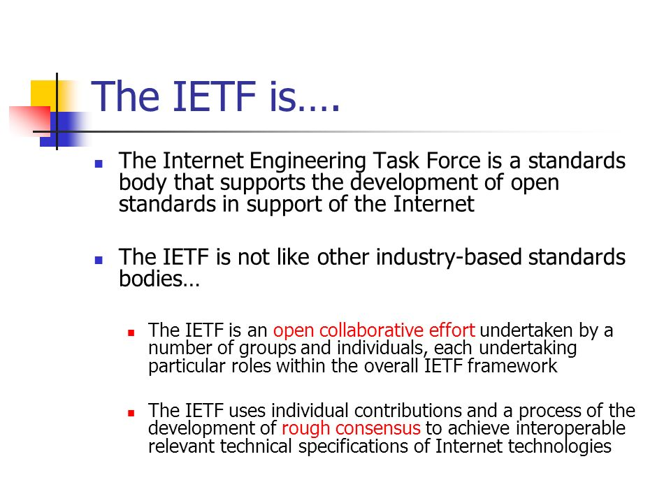 The IETF is….
