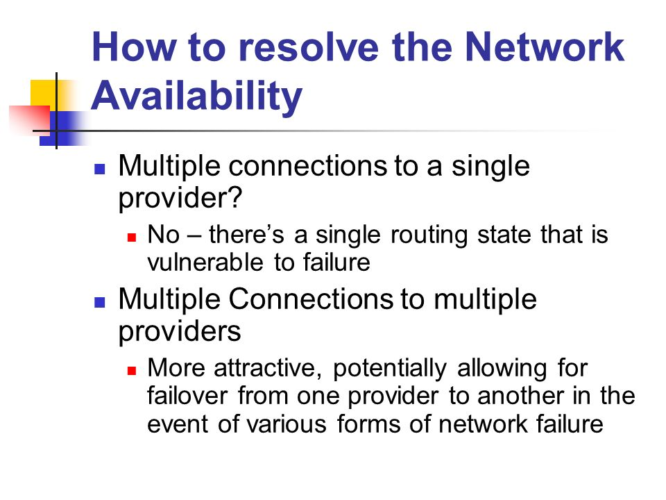 How to resolve the Network Availability Multiple connections to a single provider.