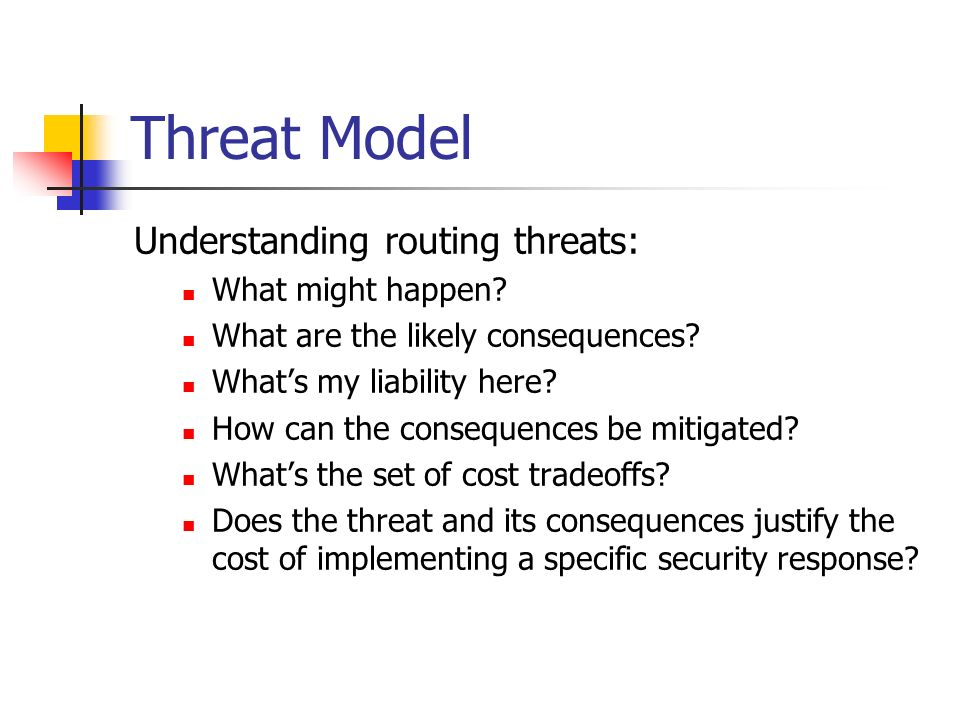 Threat Model Understanding routing threats: What might happen.
