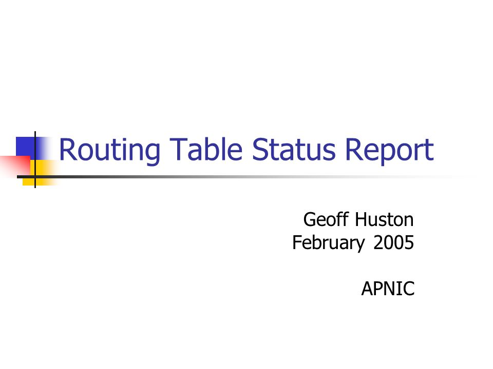 Routing Table Status Report Geoff Huston February 2005 APNIC