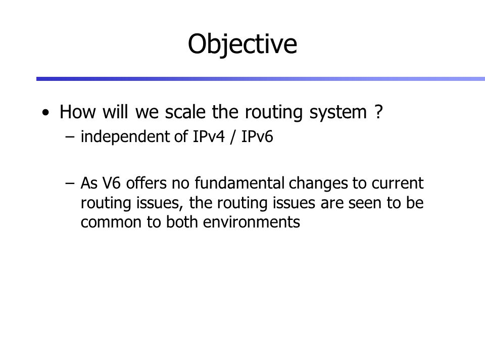 Objective How will we scale the routing system .
