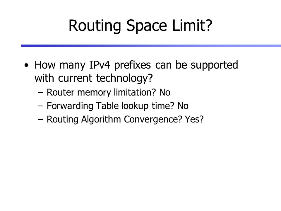 Routing Space Limit. How many IPv4 prefixes can be supported with current technology.