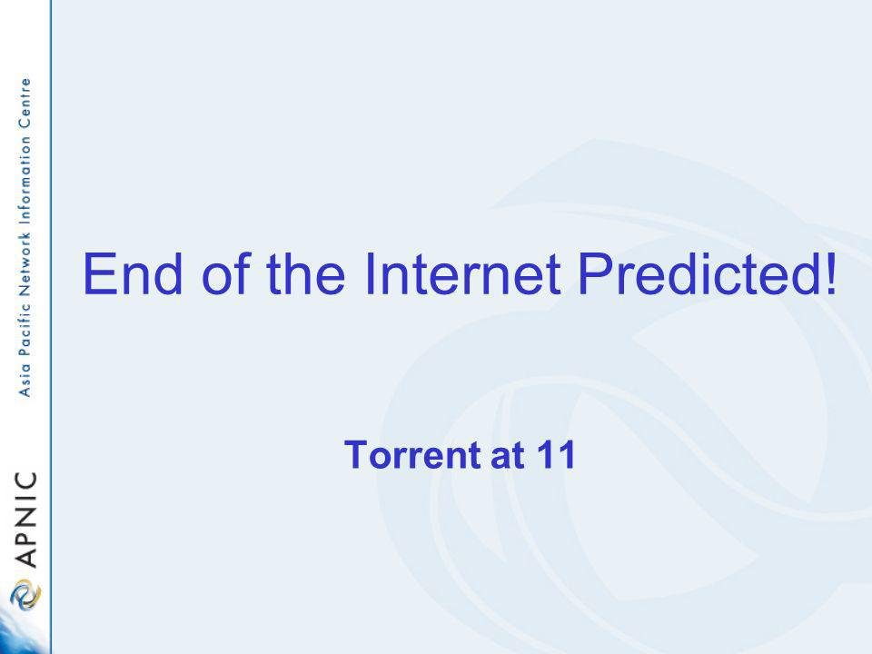 End of the Internet Predicted! Torrent at 11