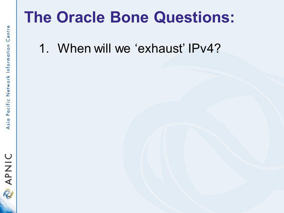 The Oracle Bone Questions: 1.When will we exhaust IPv4