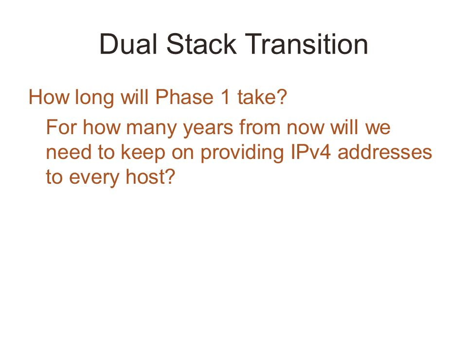 Dual Stack Transition How long will Phase 1 take.