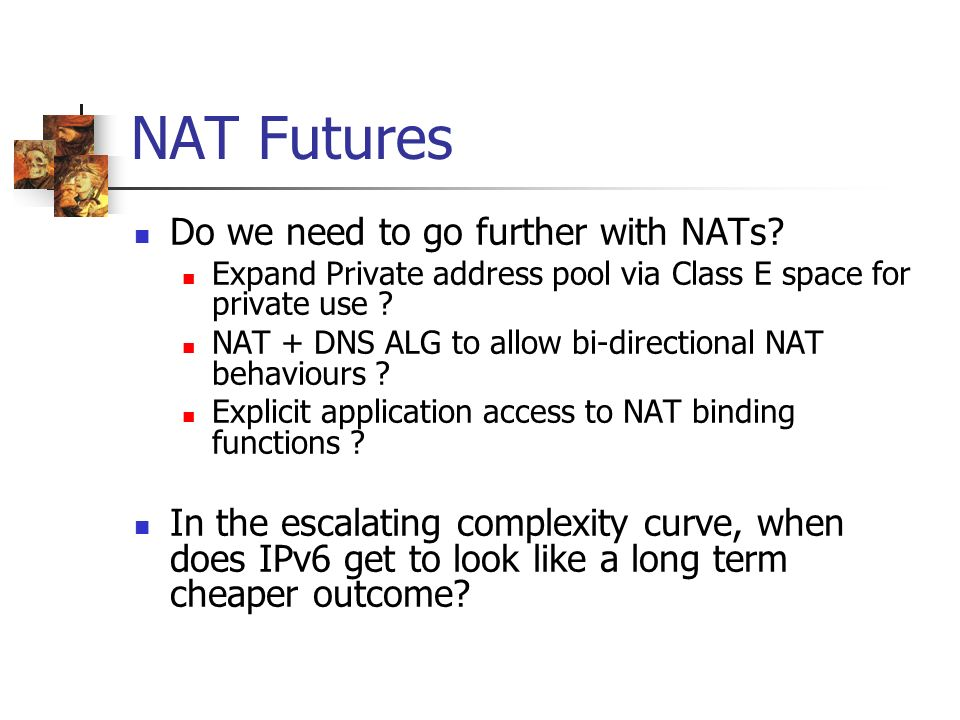NAT Futures Do we need to go further with NATs.