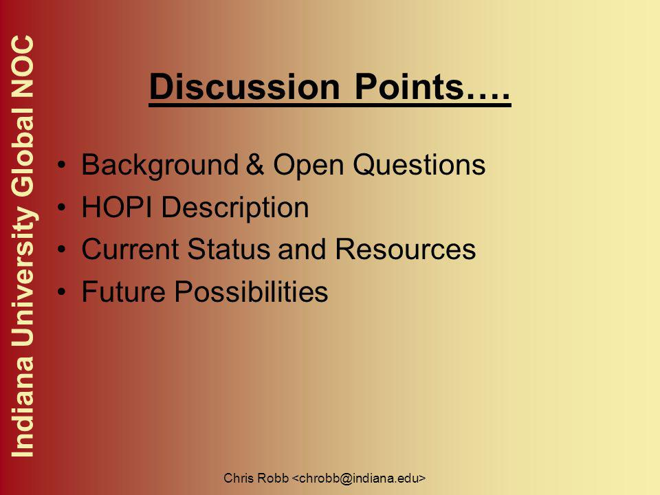 Indiana University Global NOC Chris Robb Discussion Points….