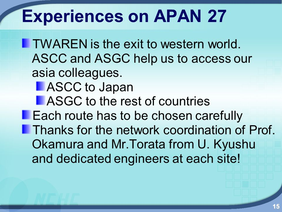 15 Experiences on APAN 27 TWAREN is the exit to western world.