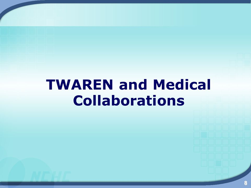 8 TWAREN and Medical Collaborations