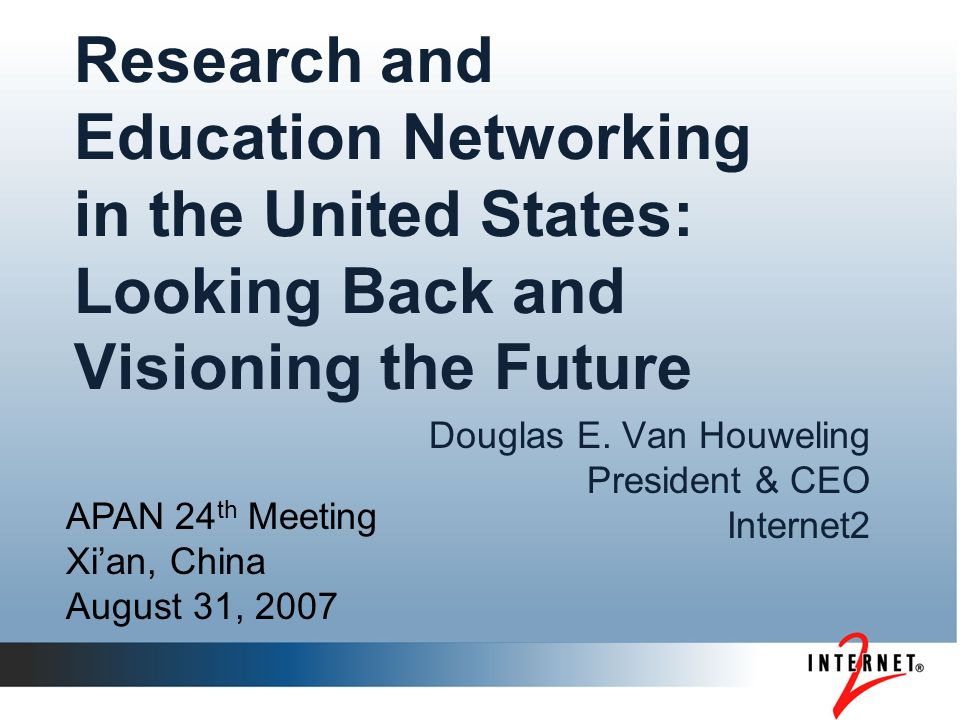 Research and Education Networking in the United States: Looking Back and Visioning the Future Douglas E.