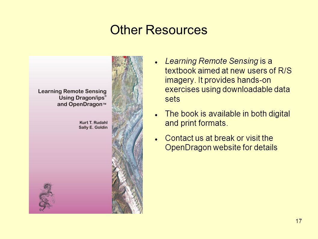 17 Other Resources Learning Remote Sensing is a textbook aimed at new users of R/S imagery.