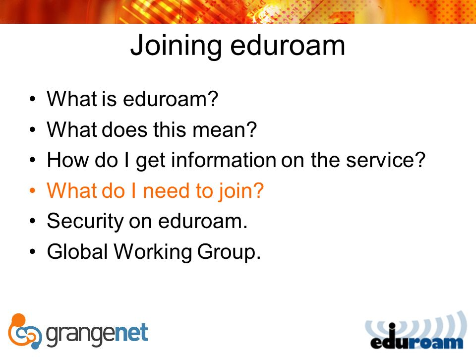 Joining eduroam What is eduroam. What does this mean.