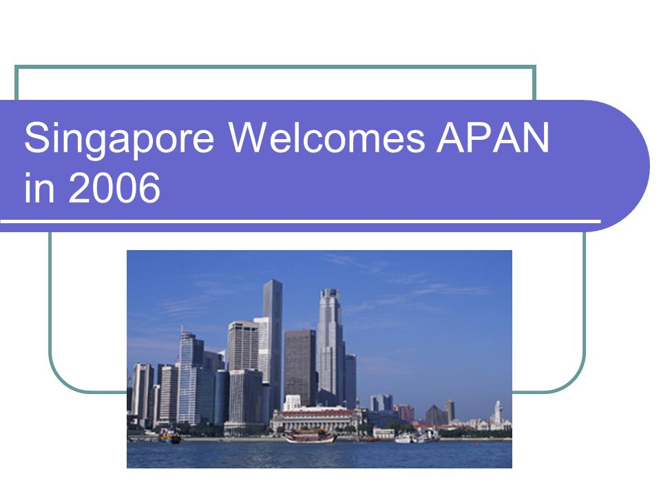 Singapore Welcomes APAN in 2006