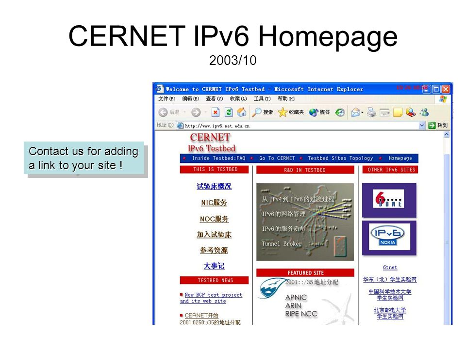 CERNET IPv6 Homepage 2003/10 Contact us for adding a link to your site .