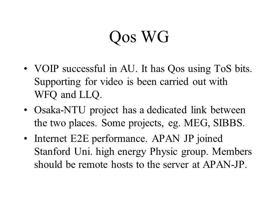 Qos WG VOIP successful in AU. It has Qos using ToS bits.