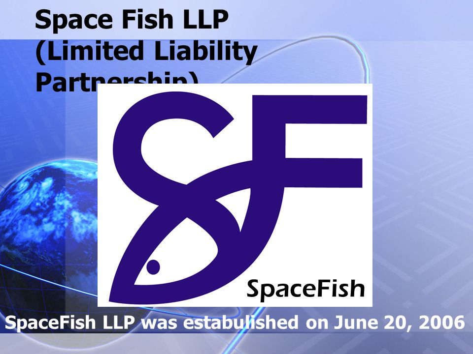 Space Fish LLP (Limited Liability Partnership) SpaceFish SpaceFish LLP was estabulished on June 20, 2006