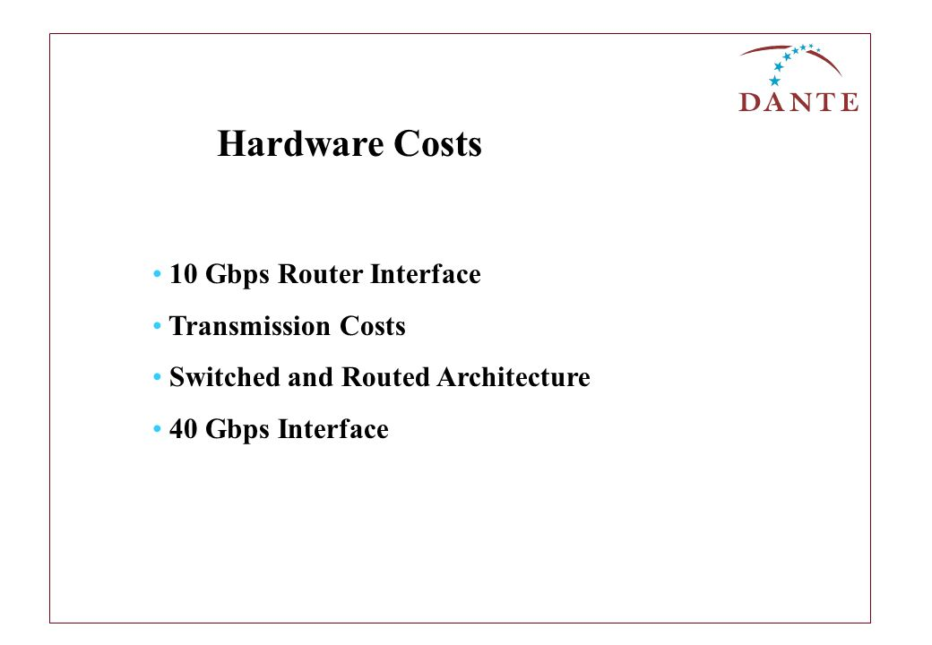 10 Gbps Router Interface Transmission Costs Switched and Routed Architecture 40 Gbps Interface Hardware Costs