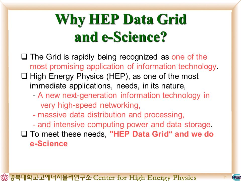 11 Why HEP Data Grid and e-Science.