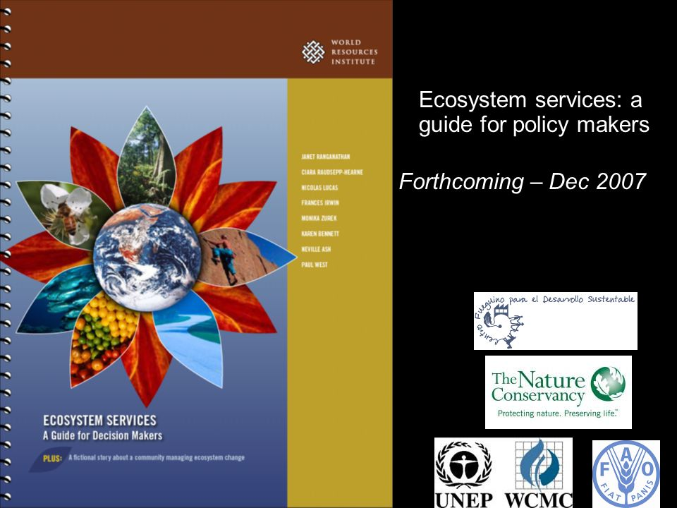 Ecosystem services: a guide for policy makers Forthcoming – Dec 2007