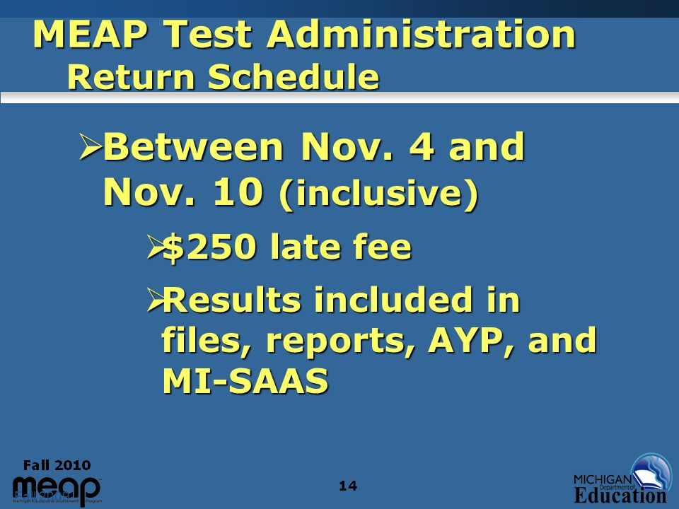 Fall 2009 14 MEAP Test Administration Return Schedule Between Nov.