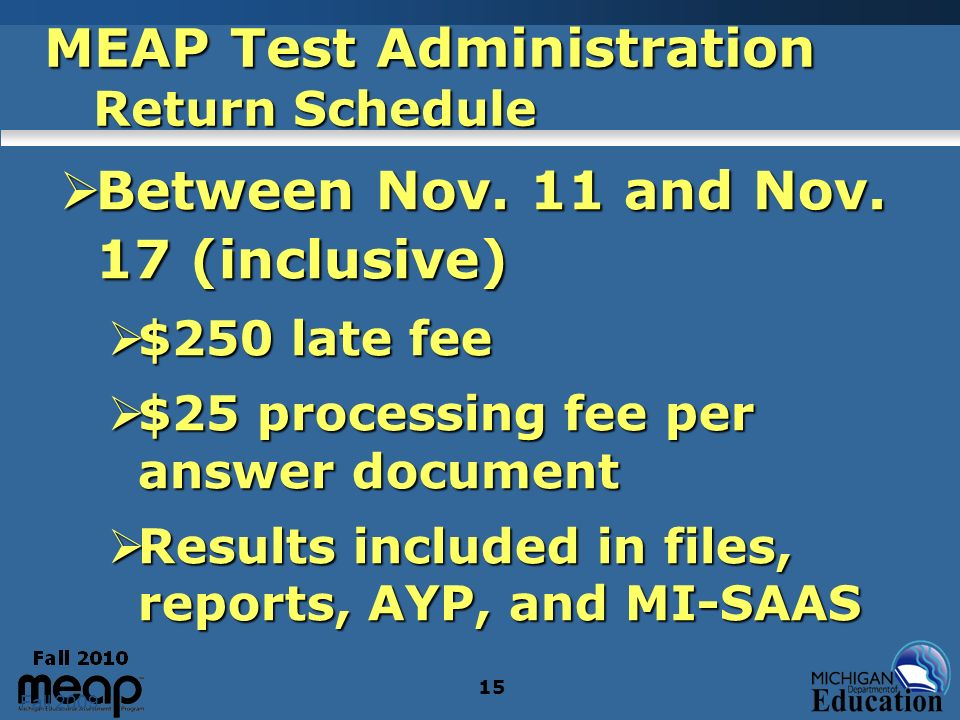 Fall 2009 15 MEAP Test Administration Return Schedule Between Nov.