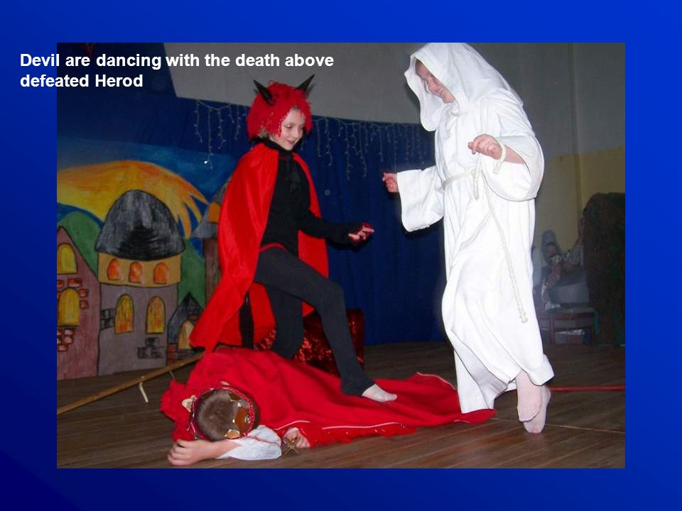 Devil are dancing with the death above defeated Herod