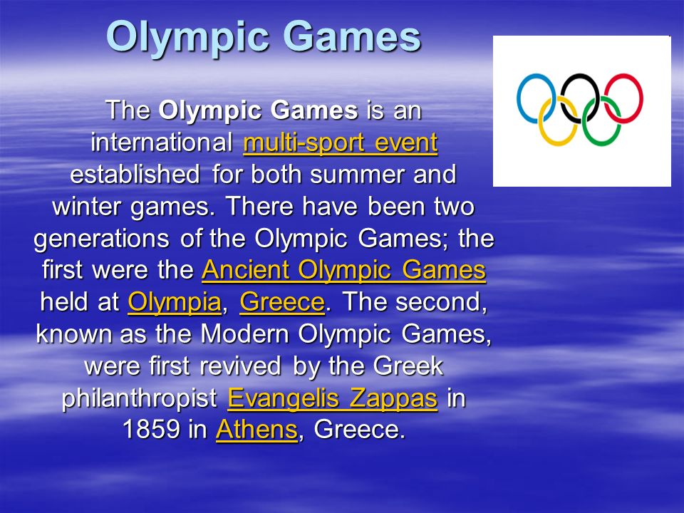 Olympic Games The Olympic Games is an international multi-sport event established for both summer and winter games.