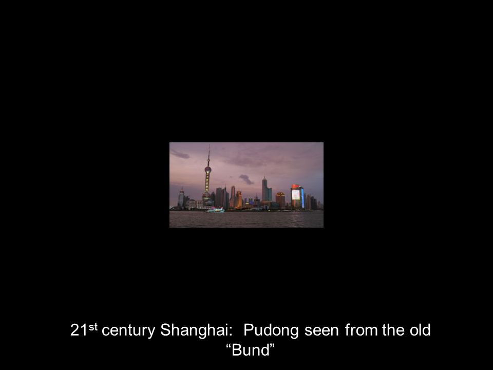 21 st century Shanghai: Pudong seen from the old Bund
